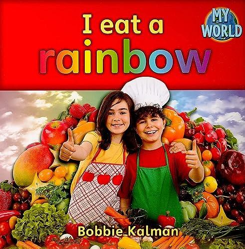 9780778794561: I Eat a Rainbow (My World)