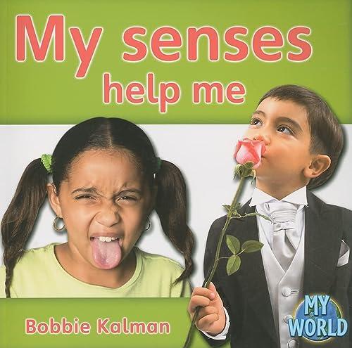 9780778794721: My Senses Help Me (Bobbie Kalman's Leveled Readers: My World: D (Paperback))