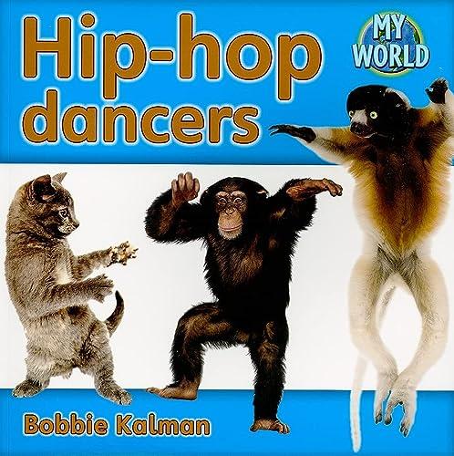 Hip-Hop Dancers (My World): Bobbie Kalman