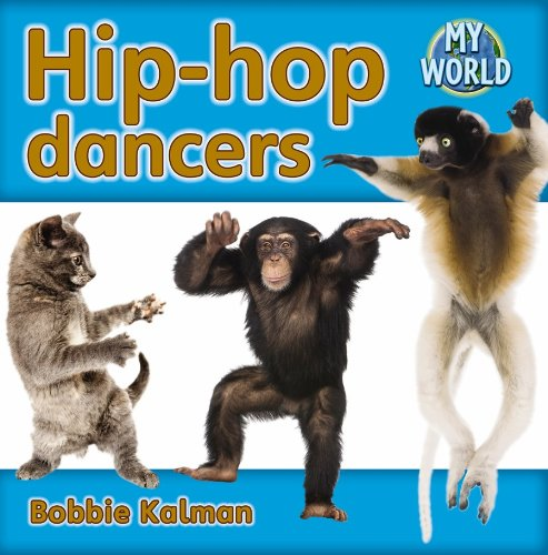 9780778794752: Hip-Hop Dancers (My World)