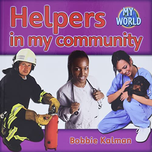 9780778794882: Helpers in My Community (Bobbie Kalman's Leveled Readers: My World: G)