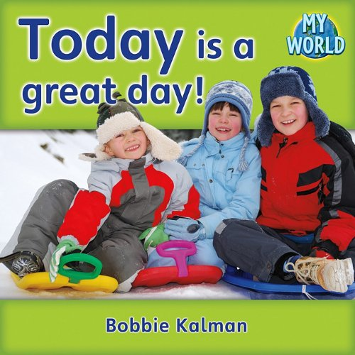 9780778795063: Today Is a Great Day! (Bobbie Kalman's Leveled Readers: My World: D (Library))