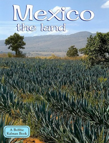 9780778796619: Mexico the Land (Lands, Peoples, & Cultures (Paperback))