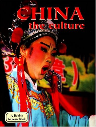 9780778796695: China: The Culture (Lands, Peoples, and Cultures)