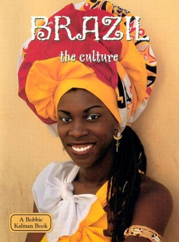 9780778797081: Brazil: The Culture (Lands, Peoples & Cultures)