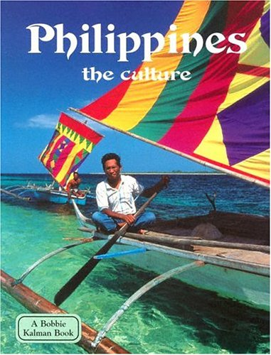 9780778797227: Philippines: The Culture (Lands, Peoples & Cultures)