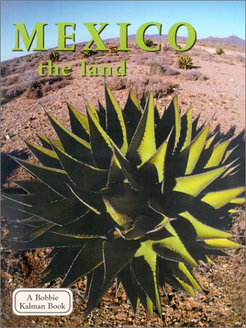 9780778797296: Mexico the Land (Lands, Peoples, & Cultures (Paperback))