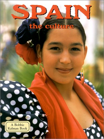9780778797340: Spain: The Culture (Lands, Peoples & Cultures)