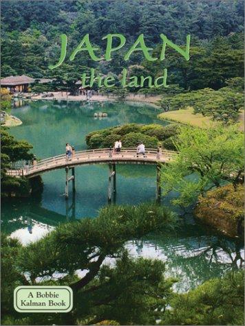 Japan the Land: The Land (Lands, Peoples, and Cultures): Kalman, Bobbie