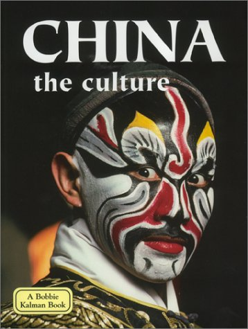 9780778797487: China : The Culture (The Lands, Peoples, and the Cultures Series)