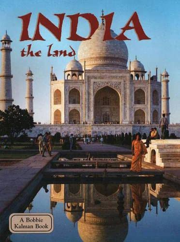 9780778797494: India the Land (Lands, Peoples, and Cultures)