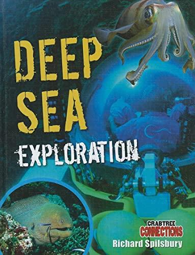 Deep Sea Exploration (Crabtree Connections): Spilsbury, Richard
