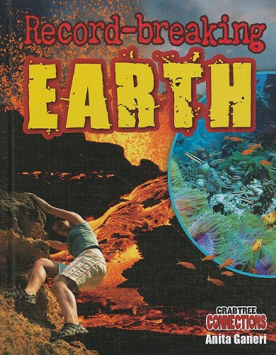Record-Breaking Earth (Crabtree Connections): Ganeri, Anita