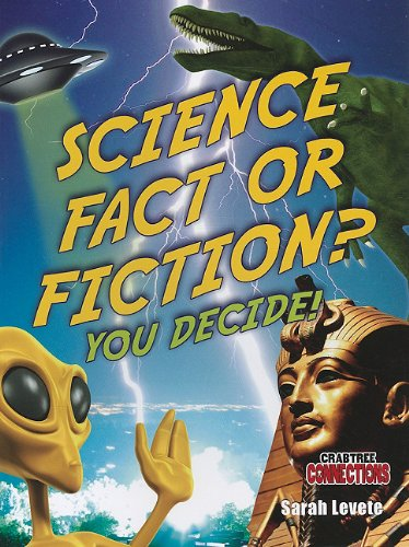 9780778799160: Science Fact or Fiction? You Decide! (Crabtree Connections)