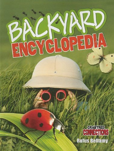 Backyard Encyclopedia (Crabtree Connections): Rufus Bellamy