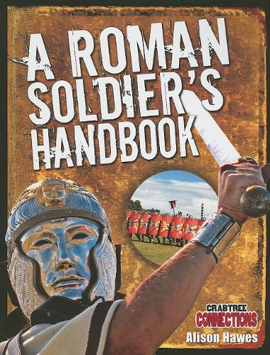 9780778799740: A Roman Soldier's Handbook (Crabtree Connections)