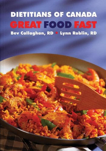 9780778800187: Great Food Fast: Dietitians of Canada