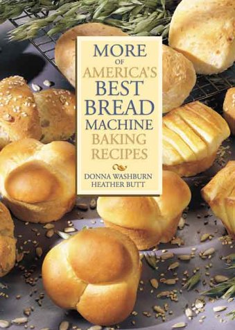 More of America's Best Bread Machine Baking Recipes (0778800210) by Donna Washburn; Heather Butt