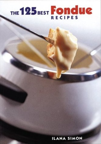 125 Best Fondue Recipes (Paperback)