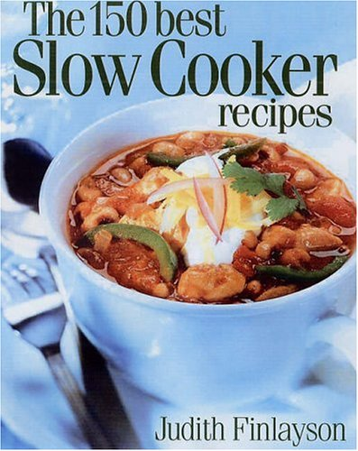 9780778800385: The 150 Best Slow Cooker Recipes