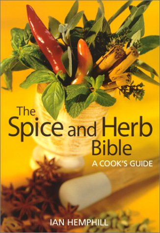 9780778800477: The Spice and Herb Bible: A Cook's Guide