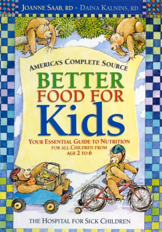 9780778800484: Better Food For Kids: Your Essential Guide to Nutrition for all Children from age 2 to 6