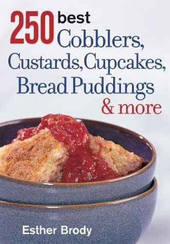 9780778801054: 250 Best Cobblers, Custards, Cupcakes, Bread Puddings and More