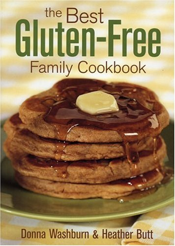 The Best Gluten-Free Family Cookbook (077880111X) by Donna Washburn; Heather Butt