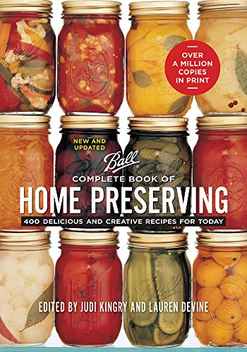 Ball Complete Book Of Home Preserving: Judi Kingry