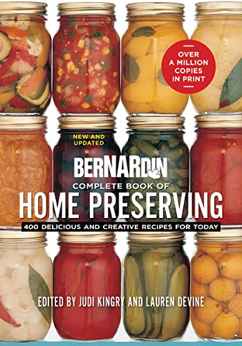 9780778801375: Bernardin Complete Book of Home Preserving: 400 Delicious and Creative Recipes for Today