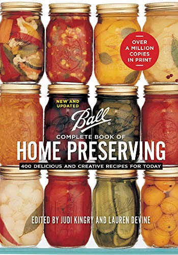 9780778801399: Ball Complete Book of Home Preserving: 400 Delicious and Creative Recipes for Today
