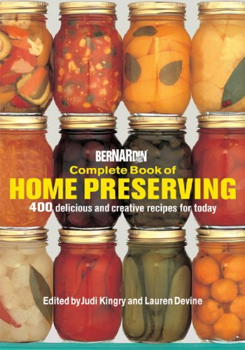 9780778801405: Ball Complete Book of Home Preserving: 400 Delicious and Creative Recipes for Today