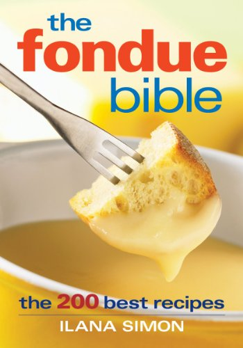 9780778801665: The Fondue Bible: The 200 Best Recipes