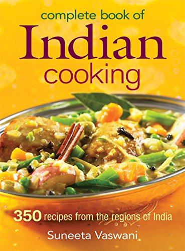 9780778801702: Complete Book of Indian Cooking: 350 Recipes from the Regions of India