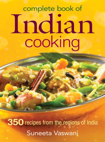 9780778801757: Complete Book of Indian Cooking: 350 Recipes from the Regions of India