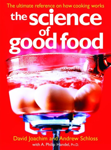 9780778801894: The Science of Good Food: The Ultimate Reference on How Cooking Works