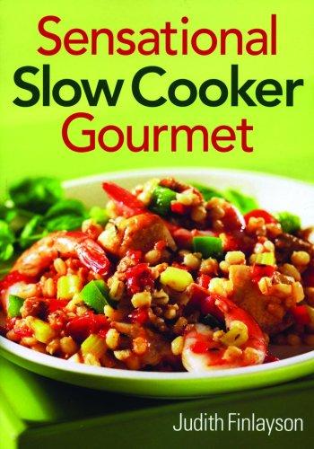 9780778801993: Sensational Slow Cooker Gourmet