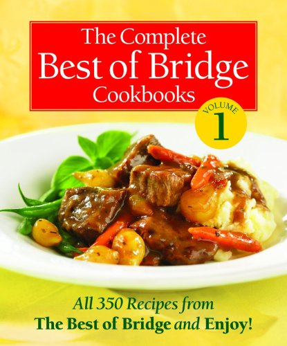 1: The Complete Best of Bridge Cookbooks Volume One
