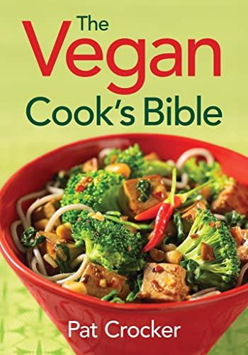 9780778802174: The Vegan Cook's Bible