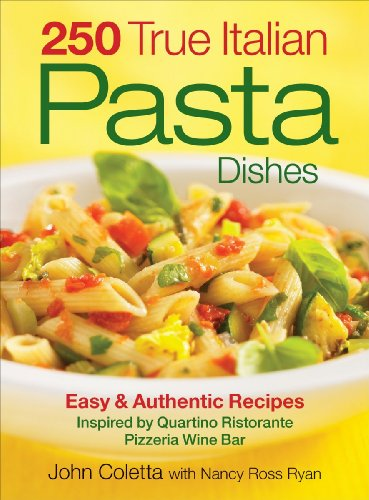 9780778802211: 250 True Italian Pasta Dishes: Easy and Authentic Recipes