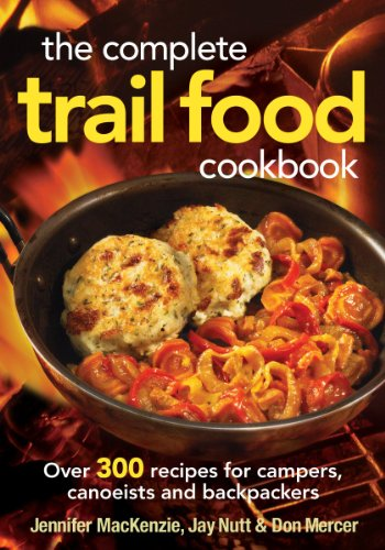 9780778802365: The Complete Trail Food Cookbook: Over 300 Recipes for Campers, Canoeists and Backpackers