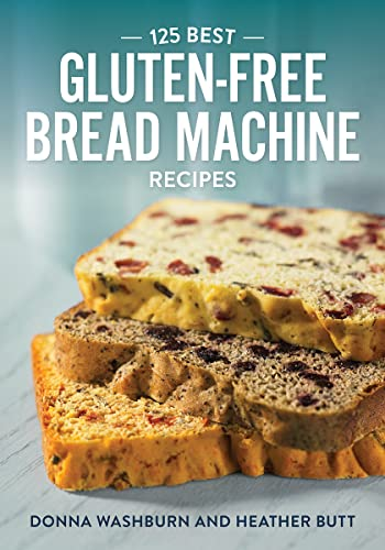 9780778802389: 125 Best Gluten-Free Bread Machine Recipes