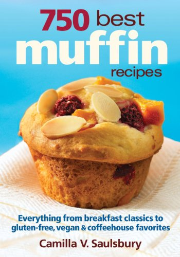 9780778802495: 750 Best Muffin Recipes: Everything from breakfast classics to gluten-free, vegan and coffeehouse favorites