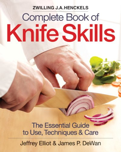 Zwilling J.A. Henckels Complete Book of Knife Skills: The Essential Guide to Use, Techniques & ...