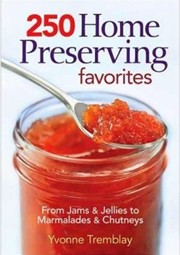 9780778802600: 250 Home Preserving Favorites