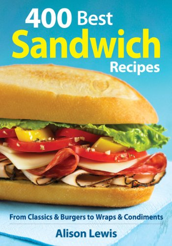 9780778802655: 400 Best Sandwich Recipes: From Classics and Burgers to Wraps and Condiments