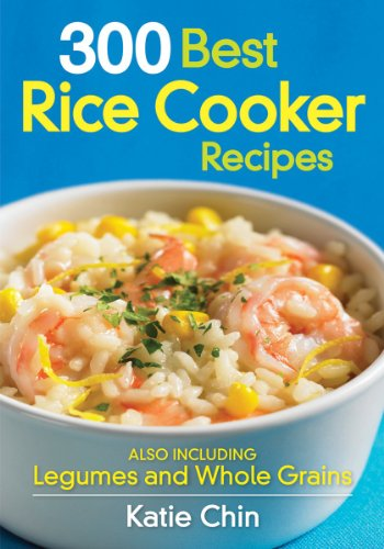 9780778802808: 300 Best Rice Cooker Recipes: Also Including Legumes and Whole Grains