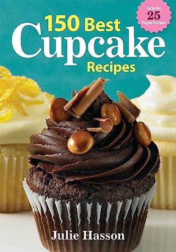 9780778802907: 150 Best Cupcake Recipes