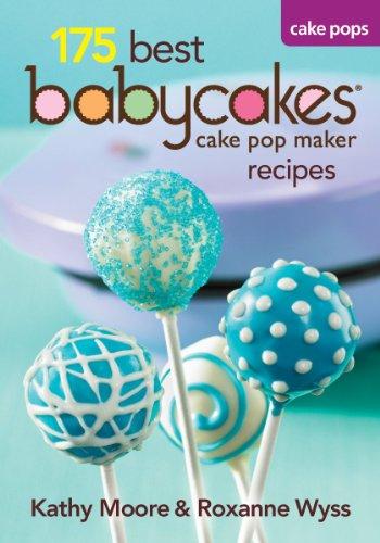 9780778802976: 175 Best Babycakes Cake Pop Maker Recipes
