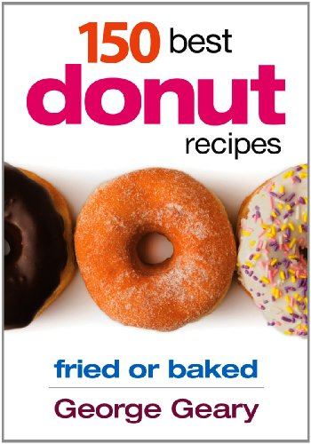 9780778804116: 150 Best Donut Recipes: Fried or Baked